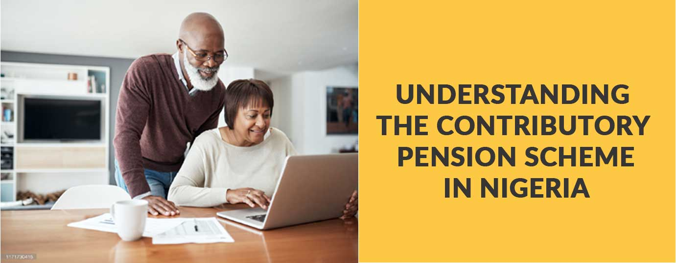 UNDERSTANDING THE CONTRIBUTORY PENSION SCHEME IN NIGERIA